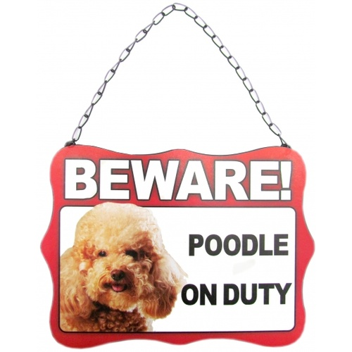 Beware Dog On Duty Gate Sign - Brown Poodle